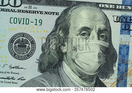 Medical Mask On A Banknote Of 100 Dollars, Concept Of The Global Financial Crisis. Medical Mask Or S