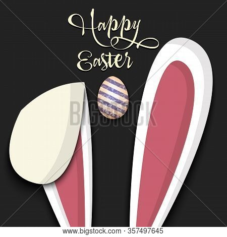 Happy Easter. Ears Rabbit And Egg. Easter Bunny And Egg With Vintage Lettering On An Isolated Backgr