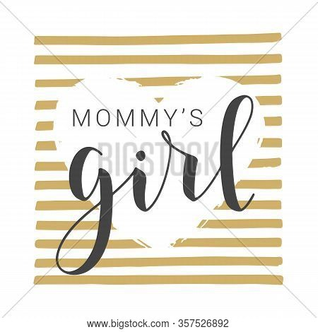 Handwritten Lettering Of Mommy's Girl On White Background. Vector Illustration.