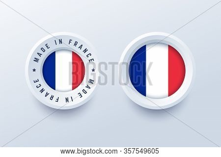 Made In France Round Label, Badge, Button, Sticker With French National Flag. Vector Illustration In