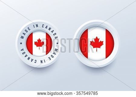 Made In Canada Round Label, Badge, Button, Sticker With Canadian National Flag. Vector Illustration