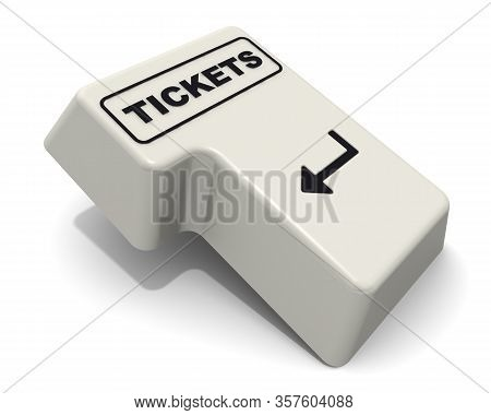 The Enter Key Of Keyboard Labeled Tickets. Computer Enter Key Of Keyboard With Black Word Tickets Is