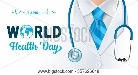 World Health Day, Doctor And Stethoscope Design. Globe In Text And Normal Cardiogram As A Concept Po