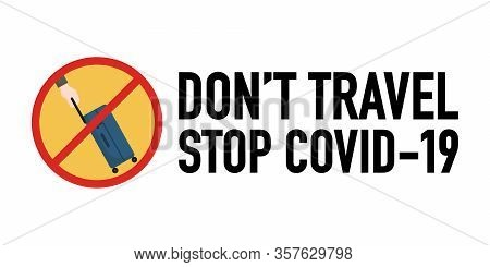Don't Travel Signage Vector Design Concept. Stop Covid-19 Coronavirus Novel Coronavirus (2019-ncov),