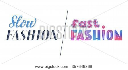 Slow Fashion Vs Fast Fashion Lettering, Sustainable Fashion Vs Cheap Fashion, Vector Sign, Elegant L