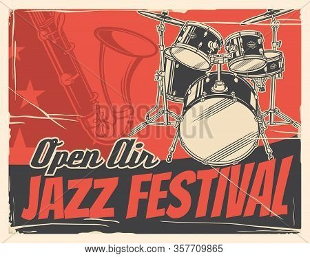 Jazz Music Festival Or Concert Vector Poster With Musical Instruments. Saxophone And Drum Set Invita