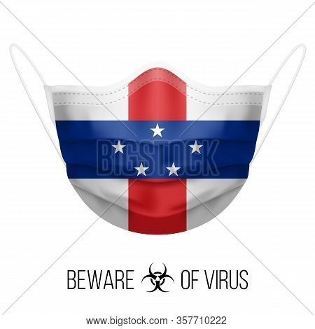 Medical Mask With National Flag Of Netherlands Antilles. Protective Mask Virus And Flu. Surgery Conc