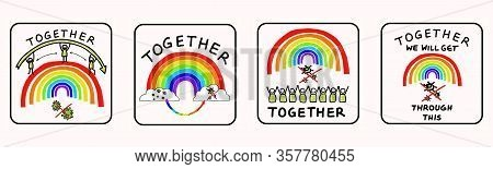 Together Rainbow Virus Fight. Support Each Other Corona Covid 19 Infographic. Considerate Community