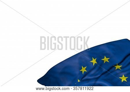 Wonderful European Union Flag With Large Folds Lie In Bottom Right Corner Isolated On White - Any Ho