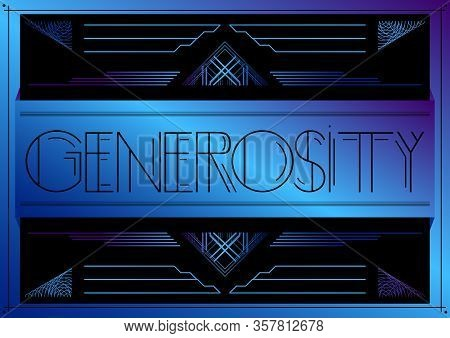 Art Deco Generosity Text. Decorative Greeting Card, Sign With Vintage Letters.