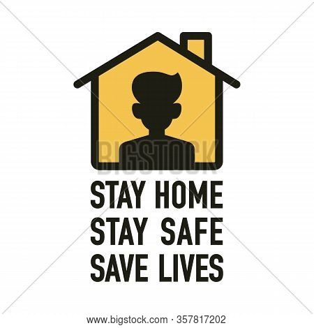 Stay Home, Stay Save, Save Lives Signage Vector Design Concept. Stop Covid-19 Coronavirus Novel Coro