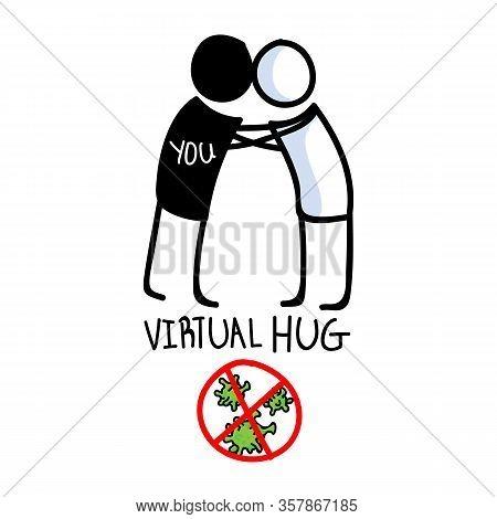 Sending Virtual Hug Corona Virus Crisis. Defeat Sars Cov 2 Stay Home Infographic. Social Media Love.