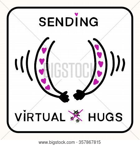 Sending Virtual Hug Corona Virus Crisis Banner. Defeat Covid 19 Stay Home Infographic. Social Media