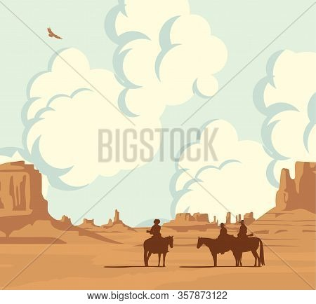 Vector Landscape With Desert American Prairies, Cloudy Sky And Silhouettes Of Cowboys On Horseback.