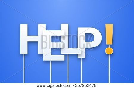 White Help Text On Blue Background. Letters On Sticks, Photobooth Props. Call-to-action During Coron