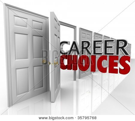 The words Career Choices coming out of an open door to represent opportunities and options in choosing your job path in your professional life
