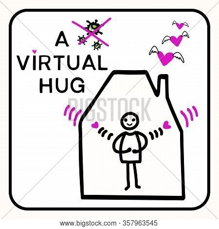 Sending Virtual Hug Corona Virus Help Banner. You Are Not Alone Covid 19 Infographic. Social Media S