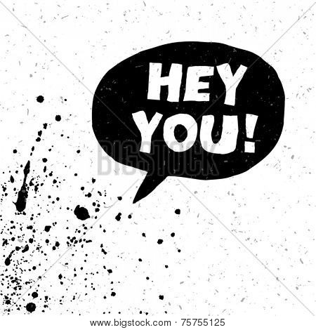 Hey You! Exclamation Words Vector Illustration. Black And White Version