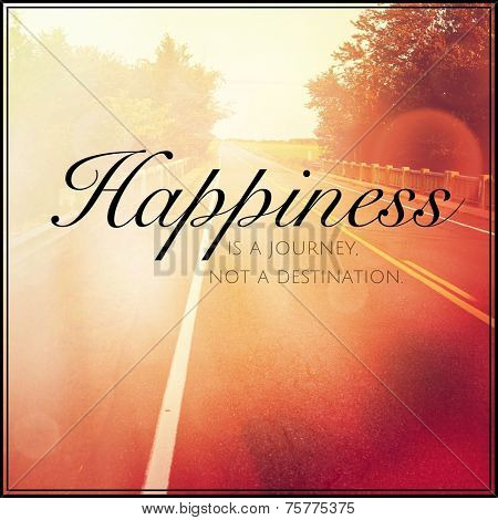 Inspirational Typographic Quote - Happiness is a journey not a destination