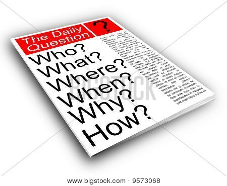 Who, what, where, when, why and how.