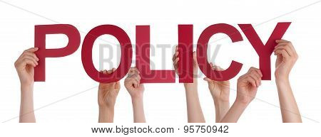 Many People Hands Holding Red Straight Word Policy
