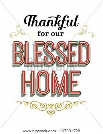Thankful for our Blessed Home Vintage Typography Poster with red and gold design ornaments and accents
