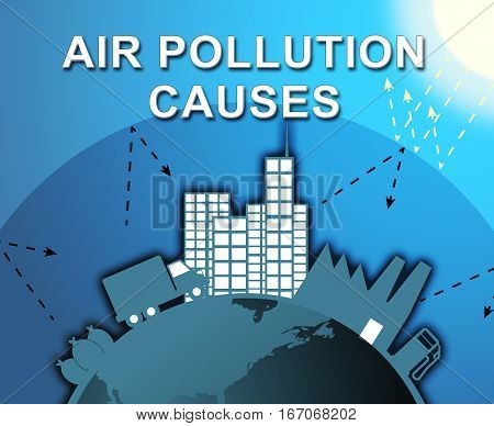 Air Pollution Causes Means Contamination 3D Illustration