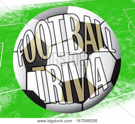 Football Trivia Shows Soccer Knowledge 3D Illustration