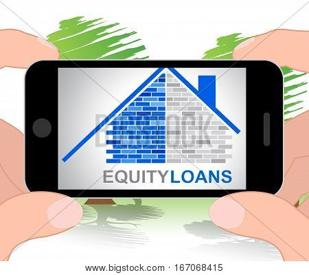 Equity Loans Shows House Loan Funding 3D Illustration