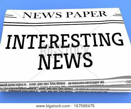 Interesting News Shows Compelling Newspaper 3D Rendering
