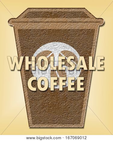 Wholesale Coffee Means Wholesaler Brew Or Beverage