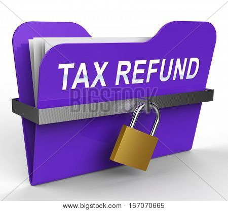 Tax Refund File Shows Taxes Returned 3D Rendering