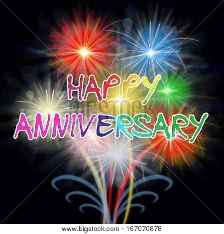 Happy Anniversary Fireworks Shows Party Celebration Pyrotechnics