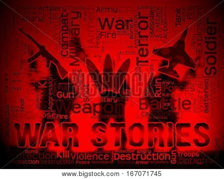War Stories Meaning Military Action Anecdotes And Fiction