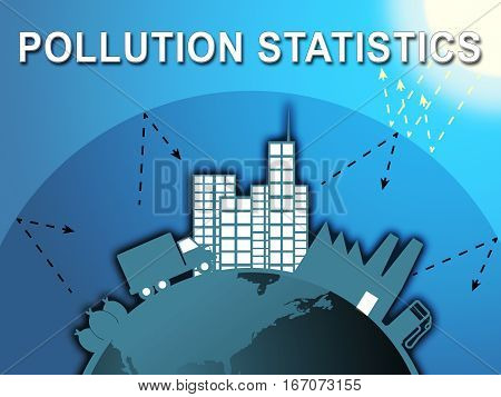 Pollution Statistics Shows Fouling Stats 3D Illustration