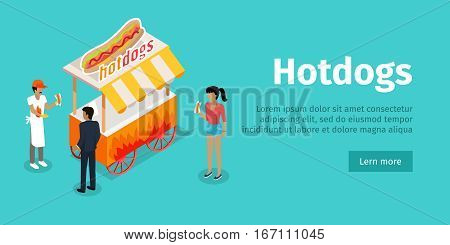 Hotdogs concept web banner. Street cart store on wheels with hotdogs, seller and clients buying food isometric projection vector. For street eatery landing page design