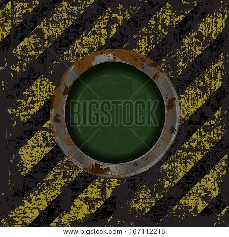 Vekton dirty old rusty green button on the scratched background with a yellow- black stripes warning about the dangers of