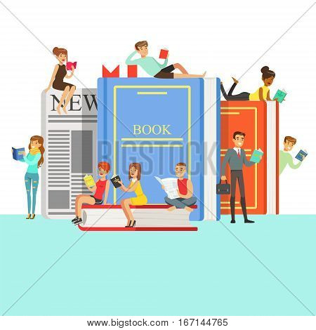 People Who Love To Read Reading Books Around Giant Books With Hard Cover And Newspaper.Smiling Bookworm Characters Enjoying Their Leisure With Texts Vector Illustration.