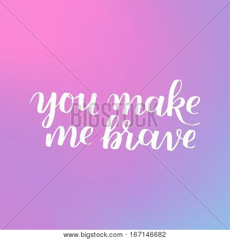 Hand Drawn Quote About Courage And Braveness. Be Brave Phrases For Card Or Poster. Vector Inspiratio