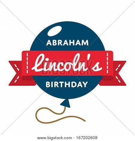 Abraham Lincolns birthday emblem isolated raster illustration on white background. 12 february USA patriotic holiday event label, greeting card decoration graphic element