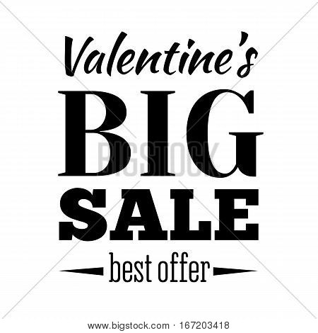 Valentines day sale offer, banner template. Vector illustration in black colour with lettering on white background. Big Valentines Sale. Shop market poster design.