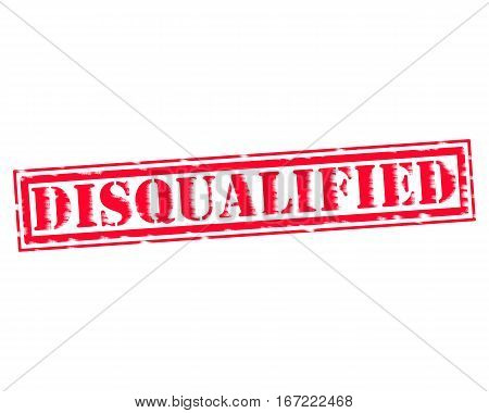 DISQUALIFIED RED Stamp Text on white backgroud