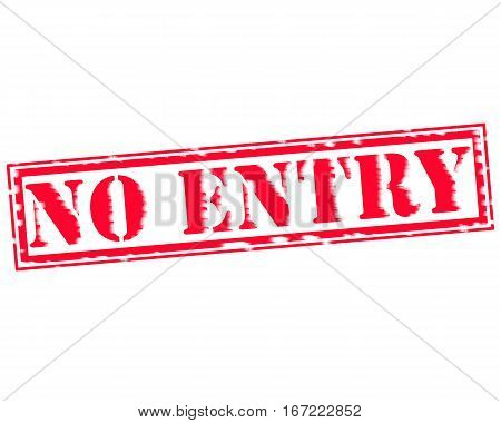 NO ENTRY RED Stamp Text on white backgroud