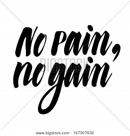 No pain, no game: inspirational phrase, a quote for working mood. Brush calligraphy, hand lettering.