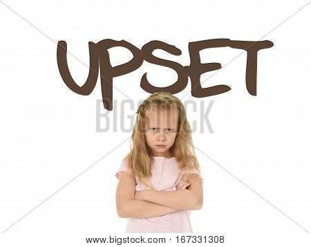 English language learning vocabulary school card with the word upset and portrait of sweet beautiful little child girl angry and moody isolated on white background