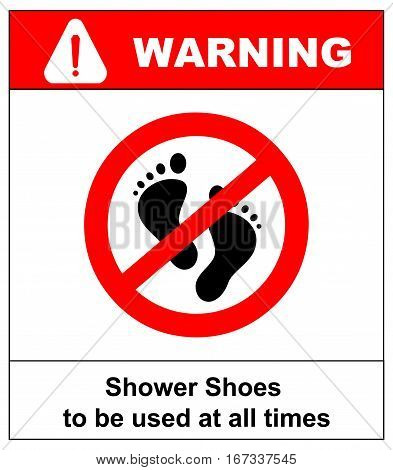 No barefoot sign. Shower shoes must be used at all times. Red prohibition circle with silhouette of feet print. Do not step here sign vector illustration isolated on white background