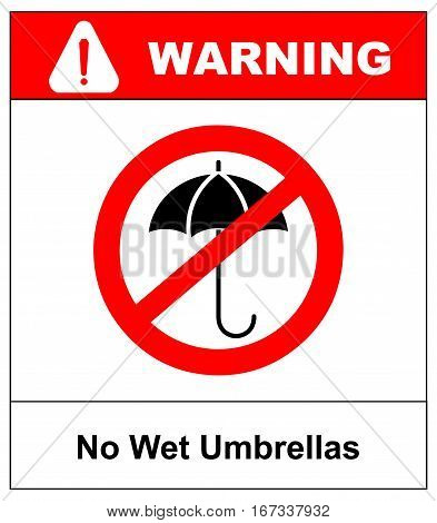 No Umbrella with water drops. Rain protection symbol. Flat design style. No wet umbrellas. Forbidden entry. Vector illustration. Red prohibition circle with silhouette. Warning banner