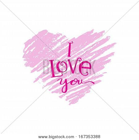 Hand drawn pink heart with decorative lettering theme Valentine s day. Modern brush calligraphy with ink illustration. Love phrase for your design. I love you.
