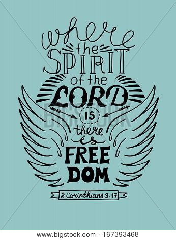 Hand lettering Where the spirit of the Lord is there is freedom next to the wings. Biblical background. Christian poster. Scripture.