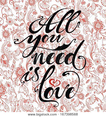 All you need is love. Floral background